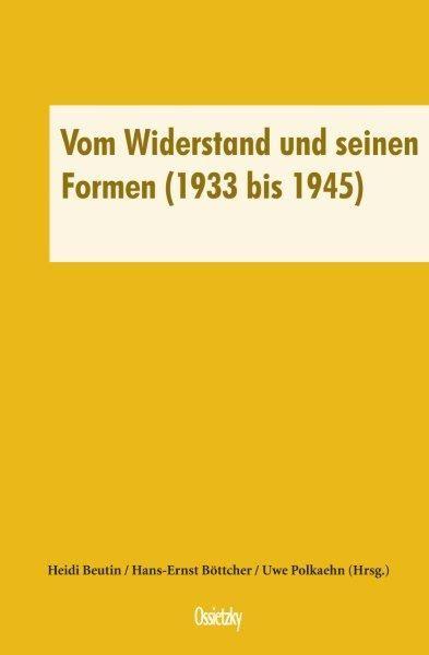 Cover: Vom Widerstand und seine Formen (1933- 1945)